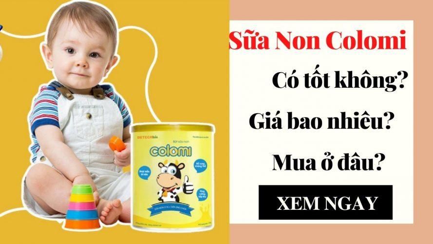 Sữa Non Colomi- bổ sung dưỡng chất, tăng sức đề kháng, phát triển trí não cho bé