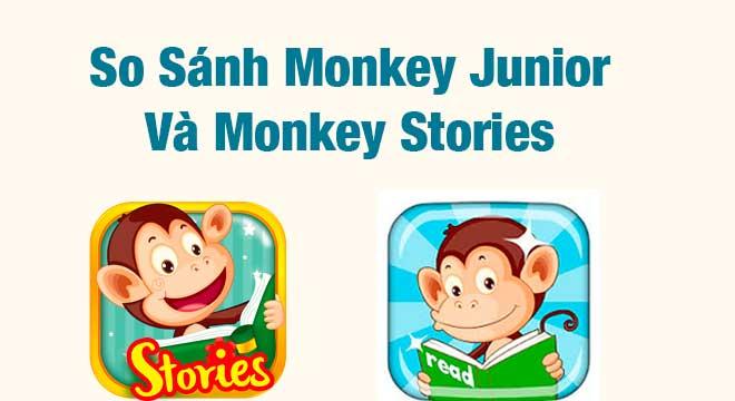 So-Sánh-Monkey-Junior-Và-Monkey-Stories-phan-mem-nao-tot-hon